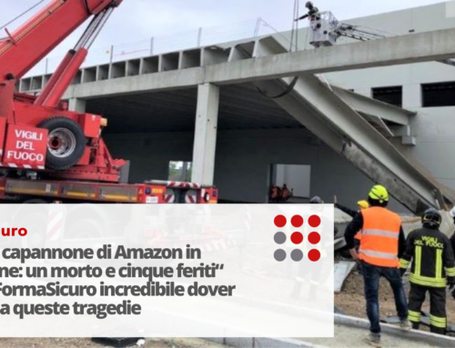 "Crollo Capannone Amazon: FormaSicuro ""incredibile dover assistere a queste tragedie"""
